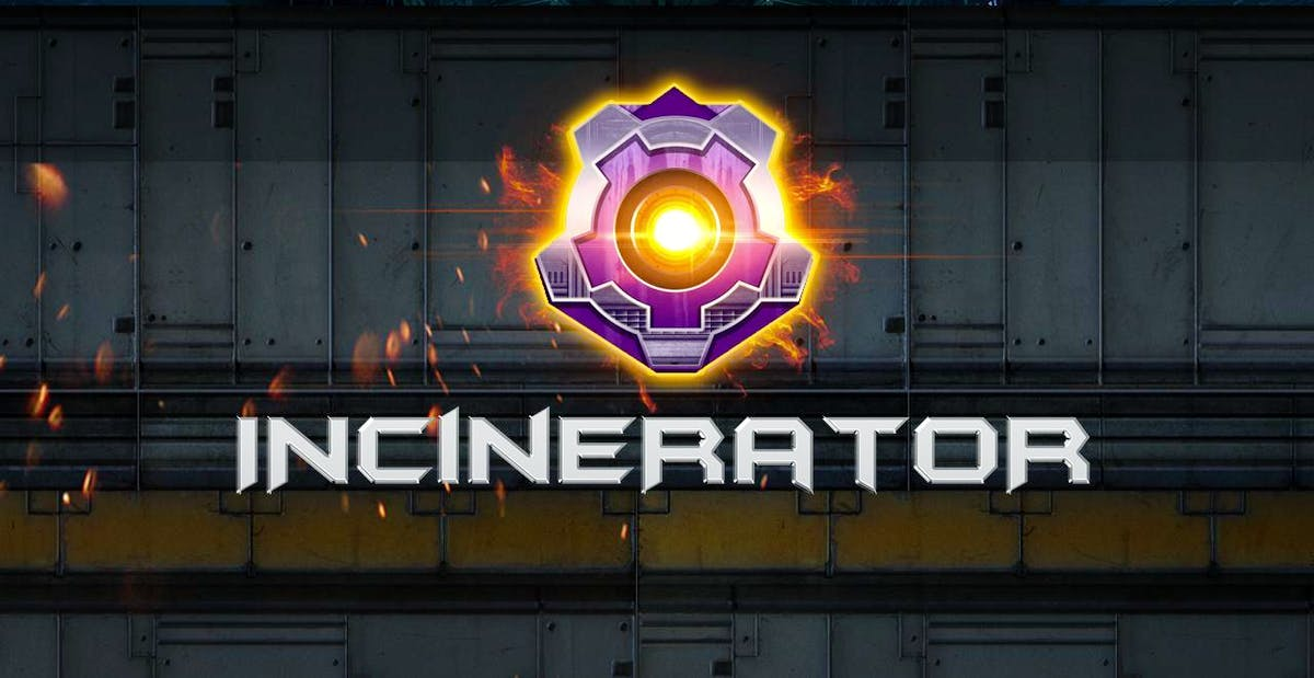 Get Ready to Get Incinerated in Incinerator
